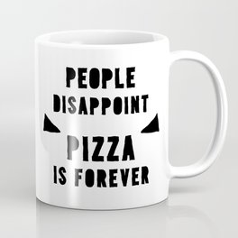 PIZZA IS FOREVER Coffee Mug