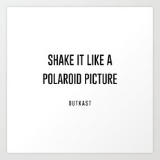 Shake it like a picture Art Print