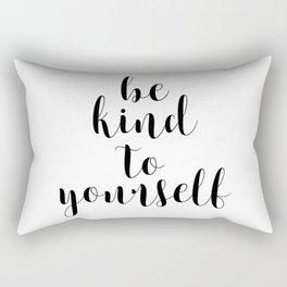 Be Kind To Yourself, Printable Decor, Typography Print Rectangular Pillow