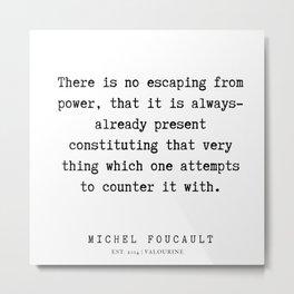 45     Michel Foucault Quotes   200119 Metal Print