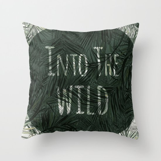 into the wild *palms Throw Pillow