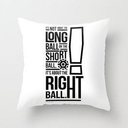 It's not About the Long Ball or the Short Ball - Bob Paisley Print Throw Pillow