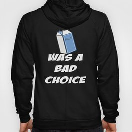 Anchorman Design Funny Design For Men Milk Was A Bad Choice Hoody