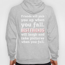 Best Friends Laugh When You Fall Friendship T-Shirt Hoody