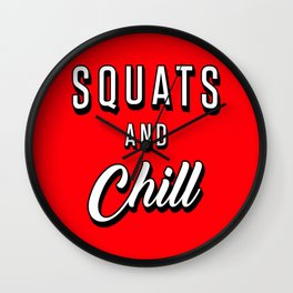 Squats And Chill Wall Clock