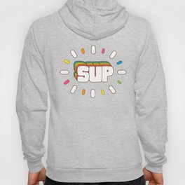 Sup! Colorful meme fun Hoody