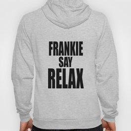 Frankie say RELAX Hoody