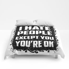 I hate people except you, you're ok Comforters