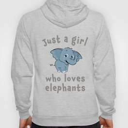 Just a girl loves Elephants gift design Hoody