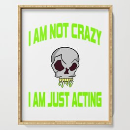 """Freaky is the new trend this holiday with this unique """"I Am Just Acting """"skull tee.Makes a nice gift Serving Tray"""