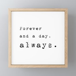 Forever and a day, always - Lyrics collection Framed Mini Art Print