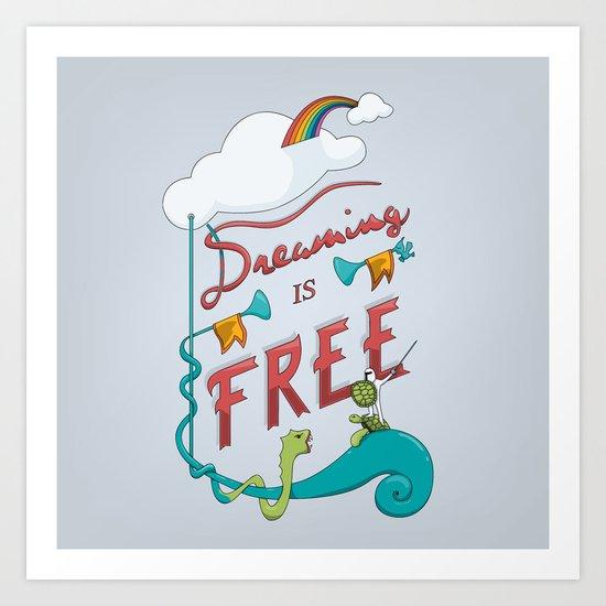 Dreaming is Free Art Print