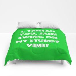 I, Tarzan- You, Jane. Swing on my sturdy vine? Comforters