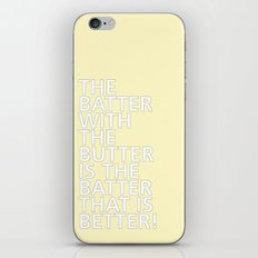 The Batter with the Butter - Tongue Twisters iPhone & iPod Skin