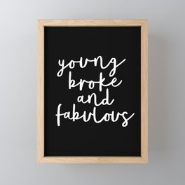 Young Broke and Fabulous black-white typographic poster design modern home decor canvas wall art Framed Mini Art Print