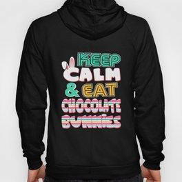 Keep Calm & Eat Chocolate Bunnies Easter Hoody