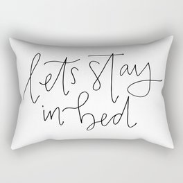 stay in bed Rectangular Pillow