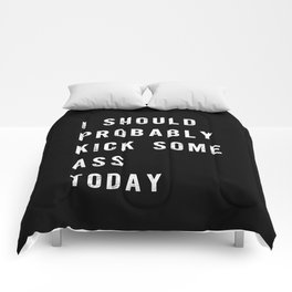 I Should Probably Kick Some Ass Today black-white typography poster bedroom wall home decor Comforters