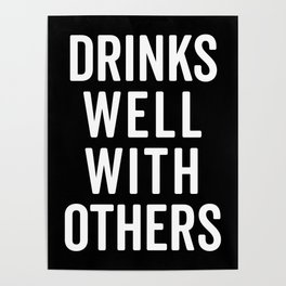 Drinks Well With Others Funny Quote Poster