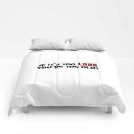 Too Loud Comforters