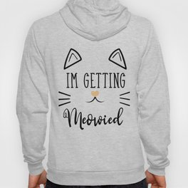 'm Getting Meowied Future Mr Im Getting Married Hoody