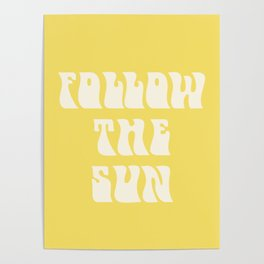 follow the sun - yellow Poster