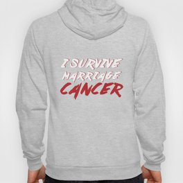 Cancer Survivors Fighters Supporters I Survive Marriage Cancer Awareness Gift Hoody
