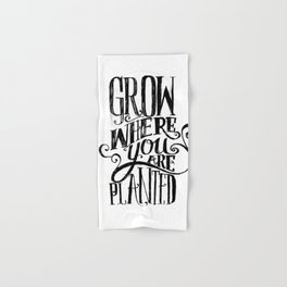 Grow Where You Are Planted Hand & Bath Towel
