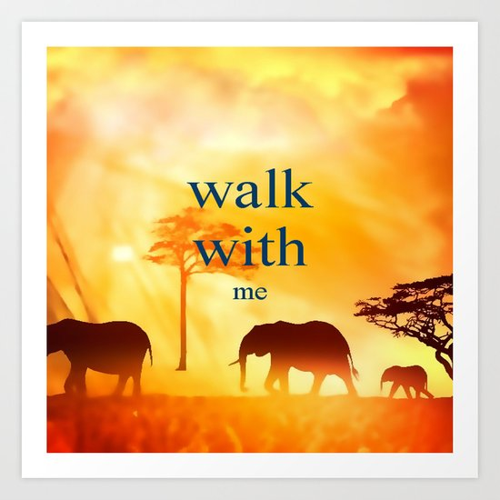 Walk with me Art Print