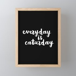 Everyday Is Caturday Framed Mini Art Print