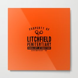 Property of Litchfield Penitentiary Metal Print