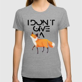 I Don't Give a Fox! T-shirt