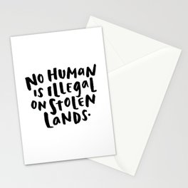 No Human is Illegal on Stolen Lands Stationery Cards