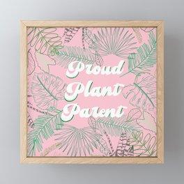 Proud Plant Parent Framed Mini Art Print