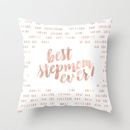Best Stepmom Ever! Brush lettering. Rose gold. Hash mark pattern. Throw Pillow