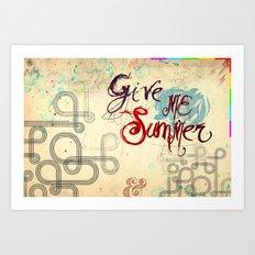 Give Me Summer Art Print