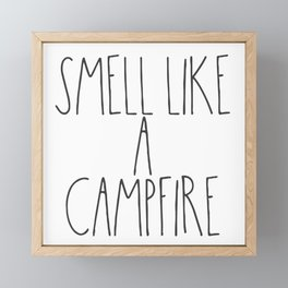 Smell Like a Campfire Framed Mini Art Print