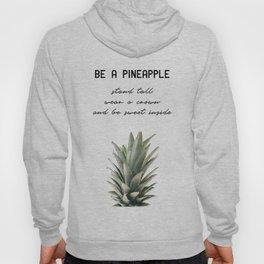 Be a Pineapple Hoody