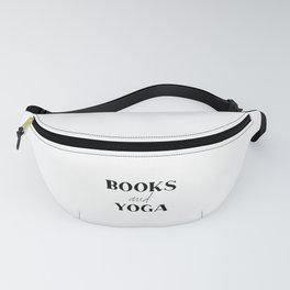 Books And Yoga, Book Quote, Yoga, Book Art, Yoga Art Fanny Pack