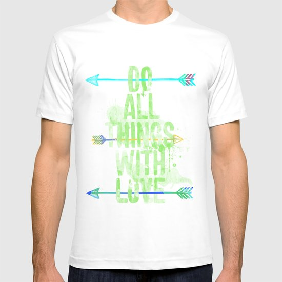 Do all things with love. T-shirt