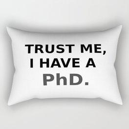 Trust me, I have a PhD. Rectangular Pillow