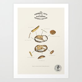 The Foremost Cuts of the Discerning Potato Cutter Art Print