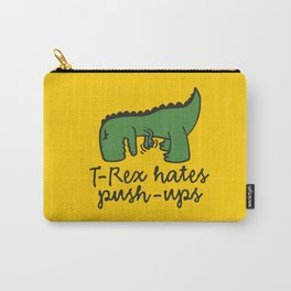T-Rex hates push-ups Carry-All Pouch