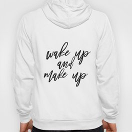 Wake Up And Make Up, Fashion Quote Print, Fashion Poster, Fashion Printable, Make Up Hoody