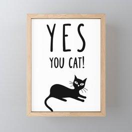 YES You Cat Framed Mini Art Print