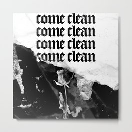 Come clean Metal Print