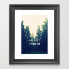 Get lost with me Framed Art Print