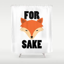 FOR FOX SAKE Shower Curtain