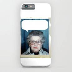 Grandmother Said... Slim Case iPhone 6s