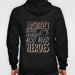Architect funny slogan | Engineer provoke Hoody